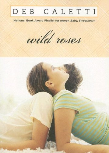 Wild Roses (0689864752) by Caletti, Deb