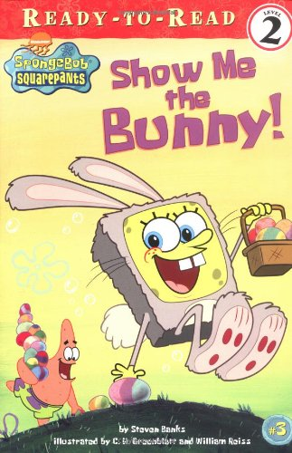 9780689864858: Show Me the Bunny! (Ready-To-Read Spongebob Squarepants - Level 2)