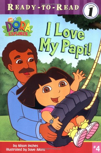 9780689864957: I Love My Papi! (Dora the Explorer Ready-to-Read)