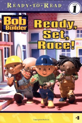 9780689864971: Bob the Builder: Ready, Set, Race! (Ready-to-Read, Level 1)