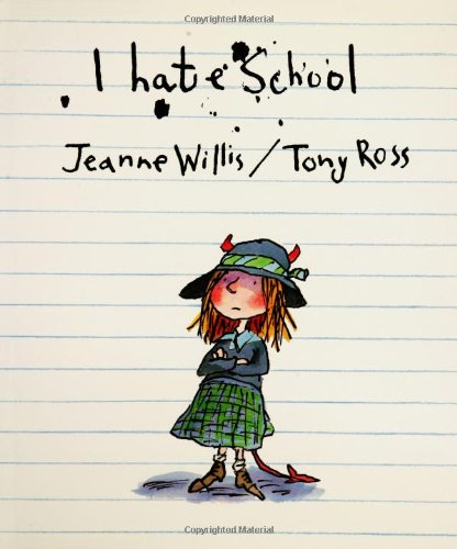 9780689865237: I Hate School (Anne Schwartz Books)