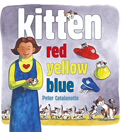 Kitten Red, Yellow, Blue: Catalanotto, Peter