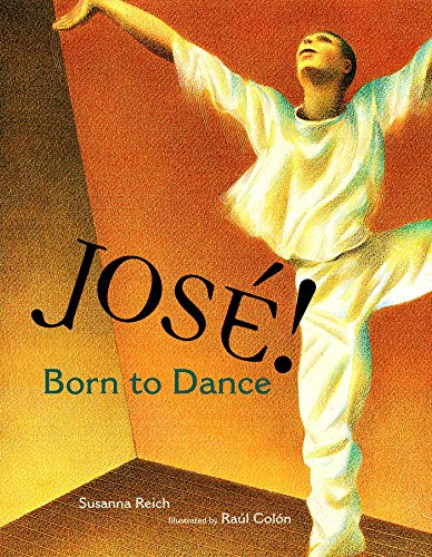 9780689865763: Jose! Born to Dance: The Story of Jose Limon (Tomas Rivera Mexican-American Children's Book Award (Awards))