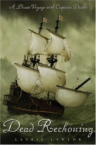 9780689865770: Dead Reckoning: A Pirate Voyage with Captain Drake