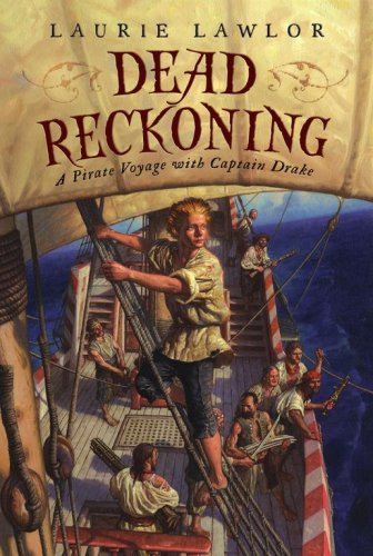 9780689865787: Dead Reckoning: A Pirate Voyage with Captain Drake