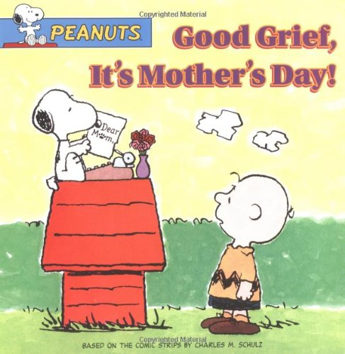 9780689865893: Good Grief, It's Mother's Day! (Peanuts)