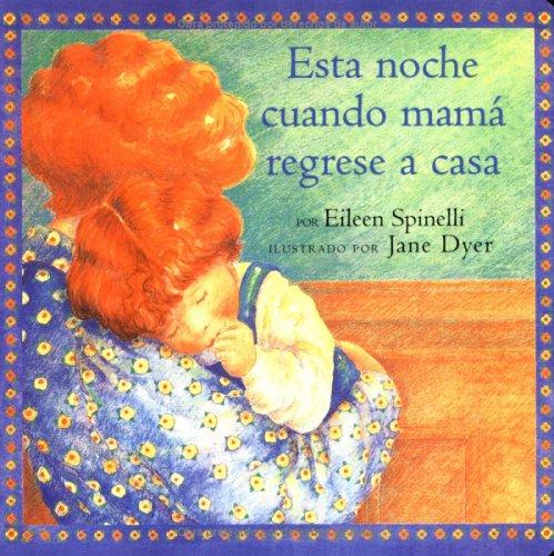 9780689866326: Esta Noche Cuando Mama Regrese a Casa/When Mama Comes Hometonight (Classic Board Books)
