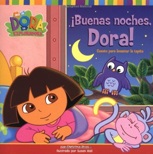 9780689866487: Buenas Noches, Dora!: Cuento Para Levantar la Tapita (Dora the Explorer)