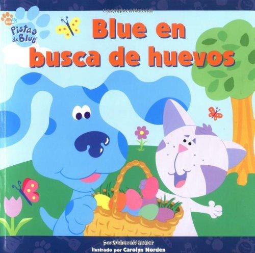 9780689866500: Blue en busca de huevos ( Blue's Egg Hunt) (PISTAS DE BLUE/BLUE'S CLUES (SPANISH)) (Spanish Edition)