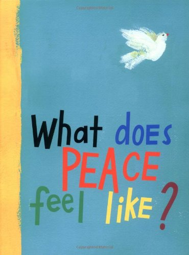 9780689866760: What Does Peace Feel Like?