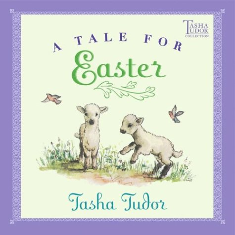 9780689866944: A Tale for Easter (Tasha Tudor Collection)