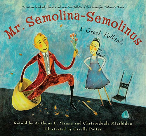 9780689866982: Mr. Semolina-Semolinus: A Greek Folktale