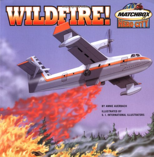 Wildfire! (Matchbox Hero City): Auerbach, Annie; S. I. International