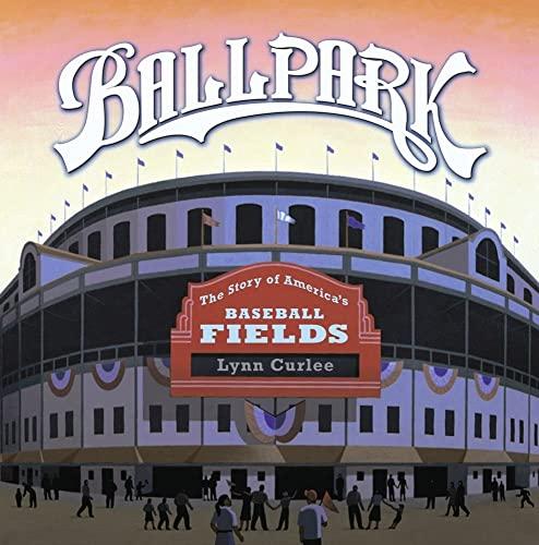 9780689867422: Ballpark: The Story of America's Baseball Fields