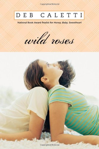 Wild Roses: Deb Caletti