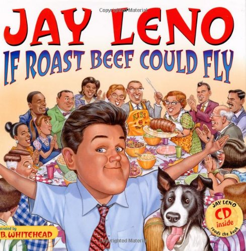 If Roast Beef Could Fly?: Leno, Jay