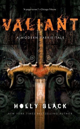 Valiant: A Modern Tale of Faerie: Holly Black