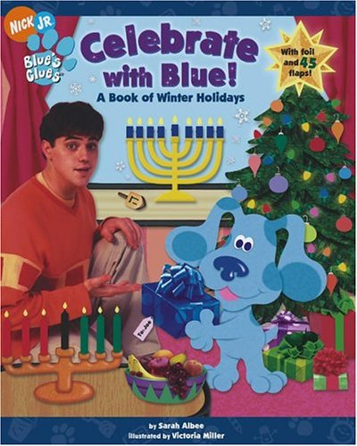 Celebrate with Blue!: A Book of Winter Holidays (Blue's Clues): Sarah Albee