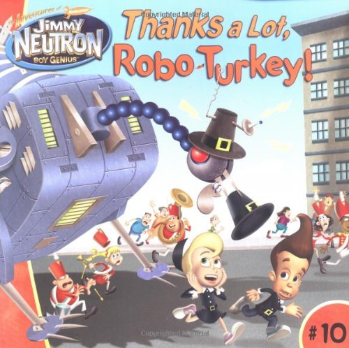 9780689868733: Thanks a Lot, Robo-Turkey! (Adventures of Jimmy Neutron Boy Genius 8x8)