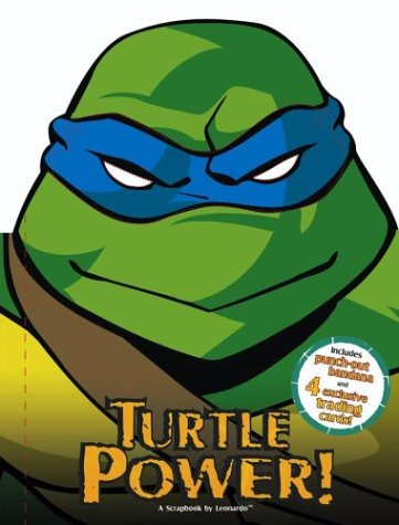 Turtle Power! : A Scrapbook by Leonardo (w/Punch-out Bandana & 4 Trading Cards): Leonardo,...
