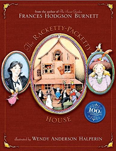 The Racketty-Packetty House: 100th Anniversary Edition: Burnett, Frances Hodgson