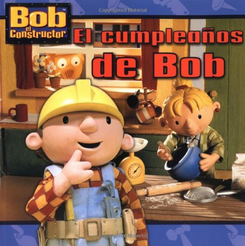 9780689869754: El cumpleaños de Bob (Bob's Birthday) (Bob the Builder) (Spanish Edition)
