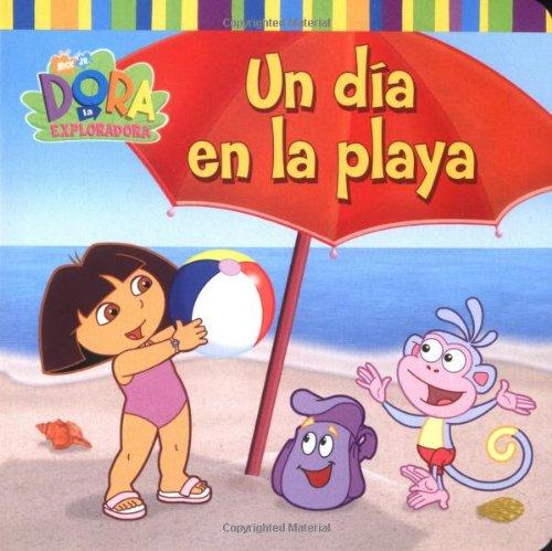 Un día en la playa (A Day at the Beach) (Dora la exploradora) (Spanish Edition): Silverhardt...