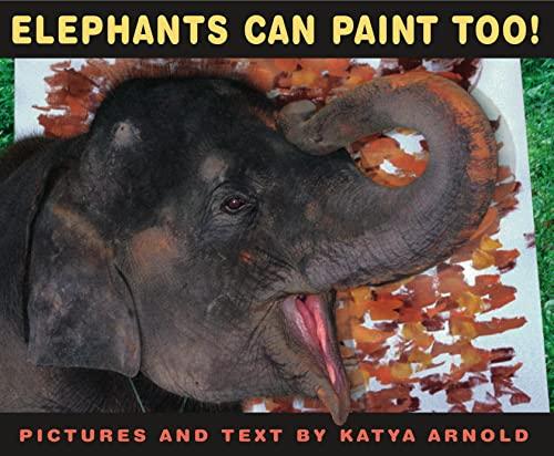 9780689869853: Elephants Can Paint, Too! (Anne Schwartz Books)