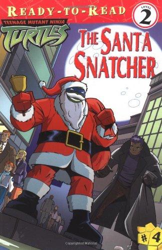 The Santa Snatcher (Teenage Mutant Ninja Turtles (Simon & Schuster)) (0689870183) by Gerver, Jane E.; Brizuela, Dario; Spaziante, Patrick