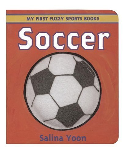 9780689870217: Soccer (My First Fuzzy Sports Books)