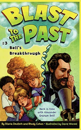 9780689870262: Bell's Breakthrough (Blast to the Past Book 3)