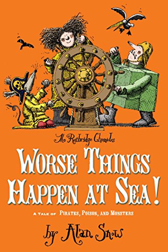 9780689870507: Worse Things Happen at Sea!: A Tale of Pirates, Poison, and Monsters (The Ratbridge Chronicles)