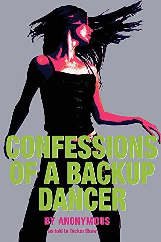 Confessions of a Backup Dancer: Anonymous