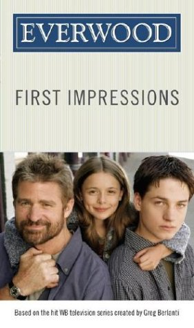9780689870828: First Impressions (Everwood)