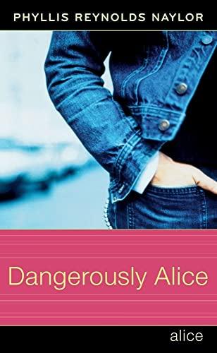 9780689870941: Dangerously Alice