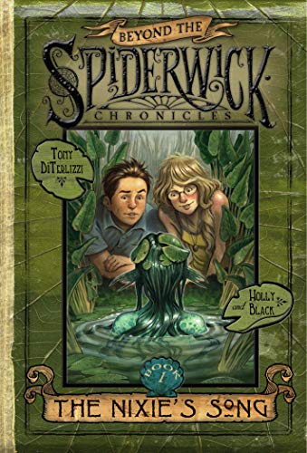 Beyond the Spiderwick Chronicles: The Nixie's Song, Book 1 ***ADVANCE READING COPY*** ***...