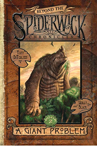 A Giant Problem (Beyond the Spiderwick Chronicles): Holly Black, Tony DiTerlizzi