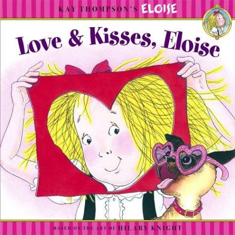 9780689871566: Love & Kisses, Eloise (Kay Thompson's Eloise)