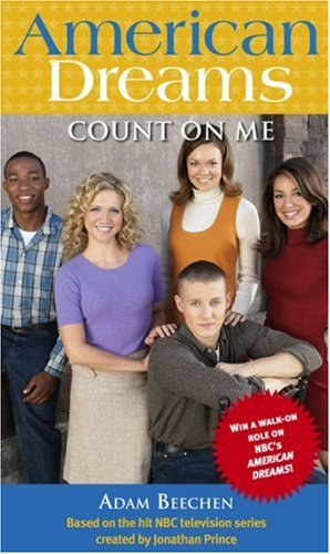 Count on Me (American Dreams Series): Adam Beechen