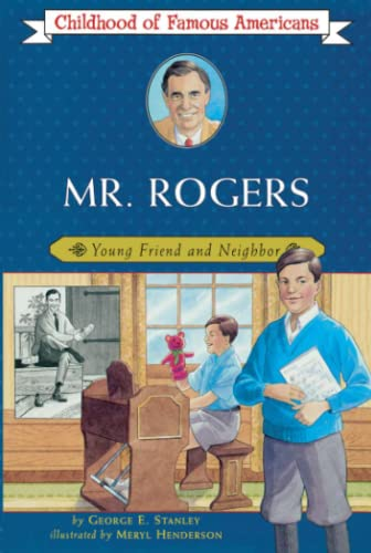 9780689871863: Mr. Rogers: Young Friend and Neighbor (Childhood of Famous Americans)