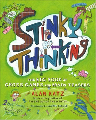 9780689871887: Stinky Thinking: The Big Book of Gross Games and Brain Teasers