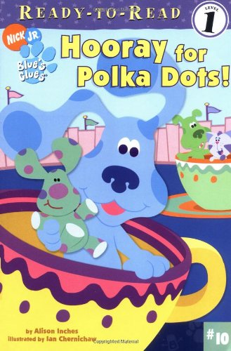 Hooray for Polka Dots! (Blue's Clues Ready-To-Read) (0689872100) by Inches, Alison