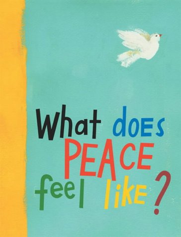 9780689872532: What Does Peace Feel Like?