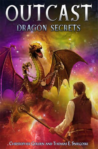 Dragon Secrets (Outcast): Golden, Christopher, Sniegoski, Thomas E.