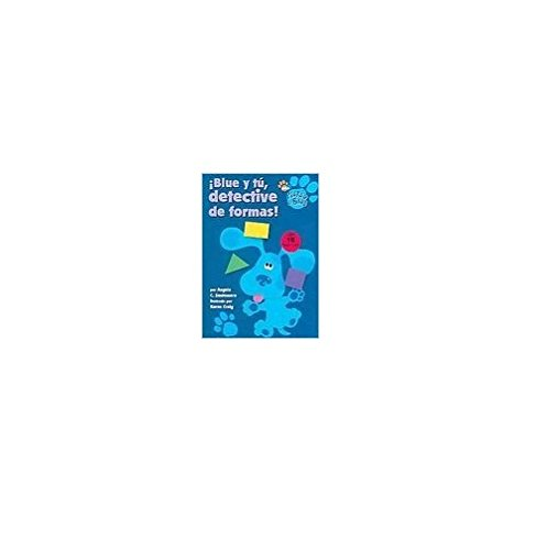 9780689873232: ¡Blue y tú, detective de formas! (The Shape Detectives) (Blue's Clues) (Spanish Edition)