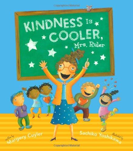 Kindness Is Cooler, Mrs. Ruler: Cuyler, Margery