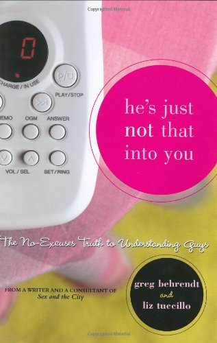 9780689874741: He's Just Not That Into You: The No-Excuses Truth to Understanding Guys