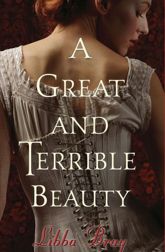 A Great and Terrible Beauty: Bray, Libba