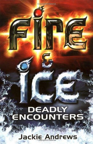 Deadly Encounters (Fire and Ice): Jackie Andrews