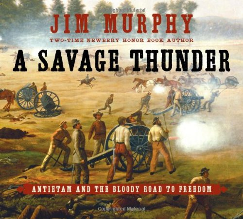 9780689876332: A Savage Thunder: Antietam and the Bloody Road to Freedom